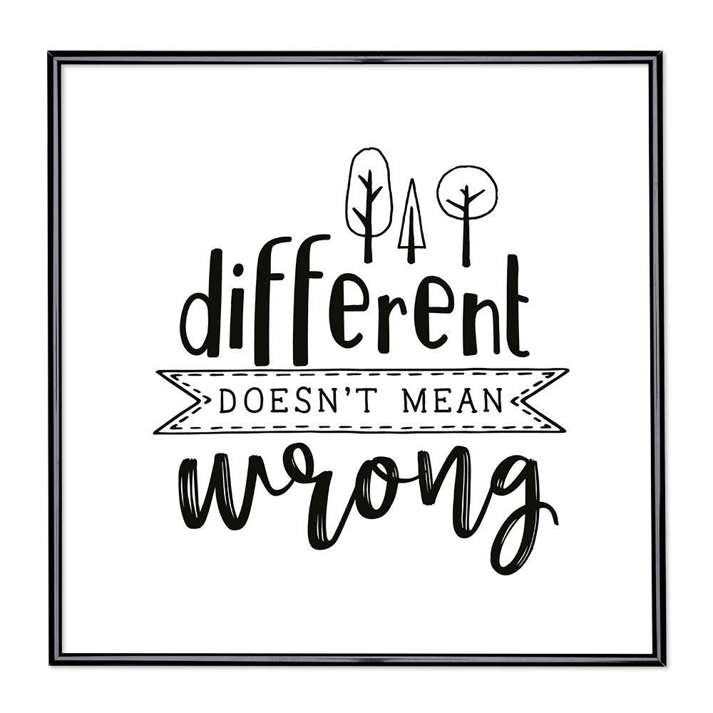 Bildram med ordstäv - Different Doesn't Mean Wrong