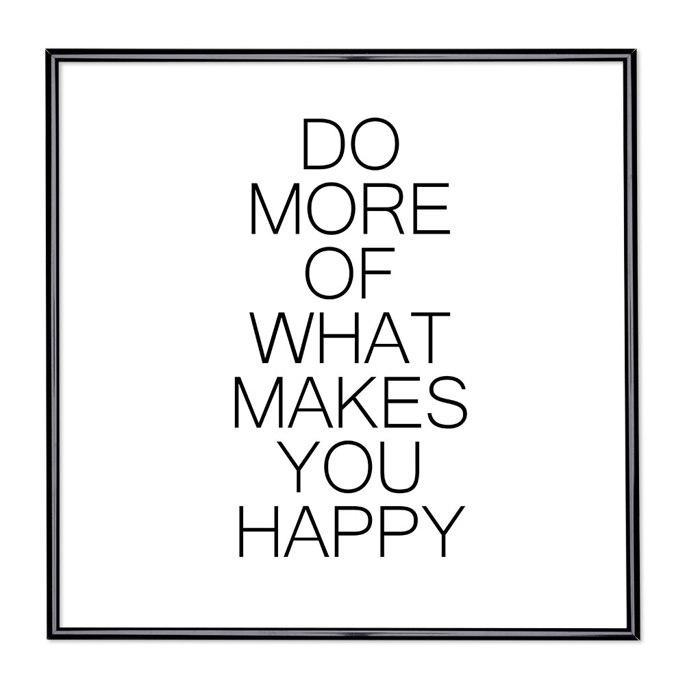 Bildram med ordstäv - Do More Of What Makes You Happy