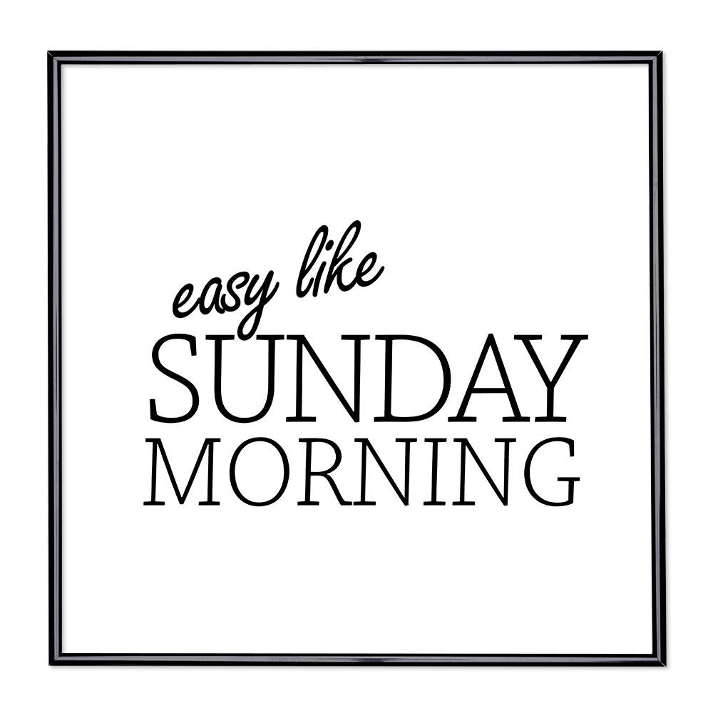 Bildram med ordstäv - Easy Like Sunday Morning