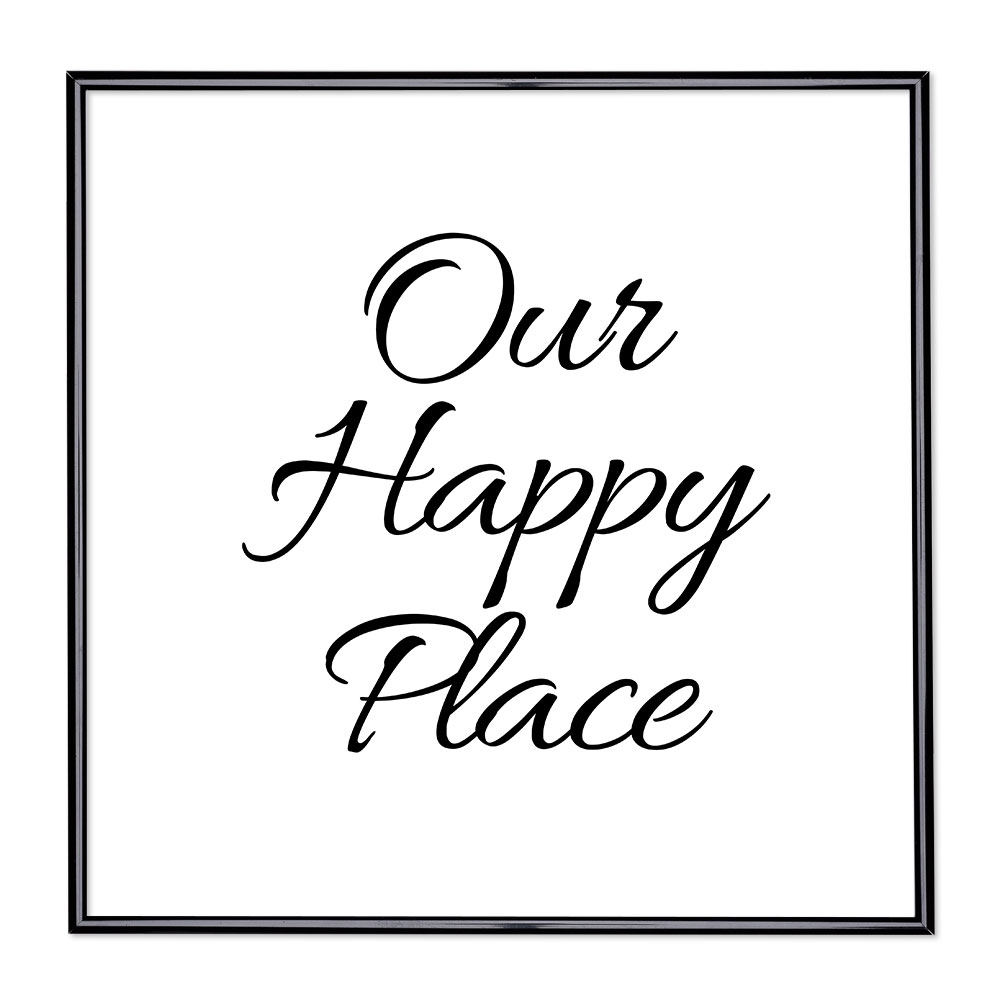 Bildram med ordstäv - Our Happy Place
