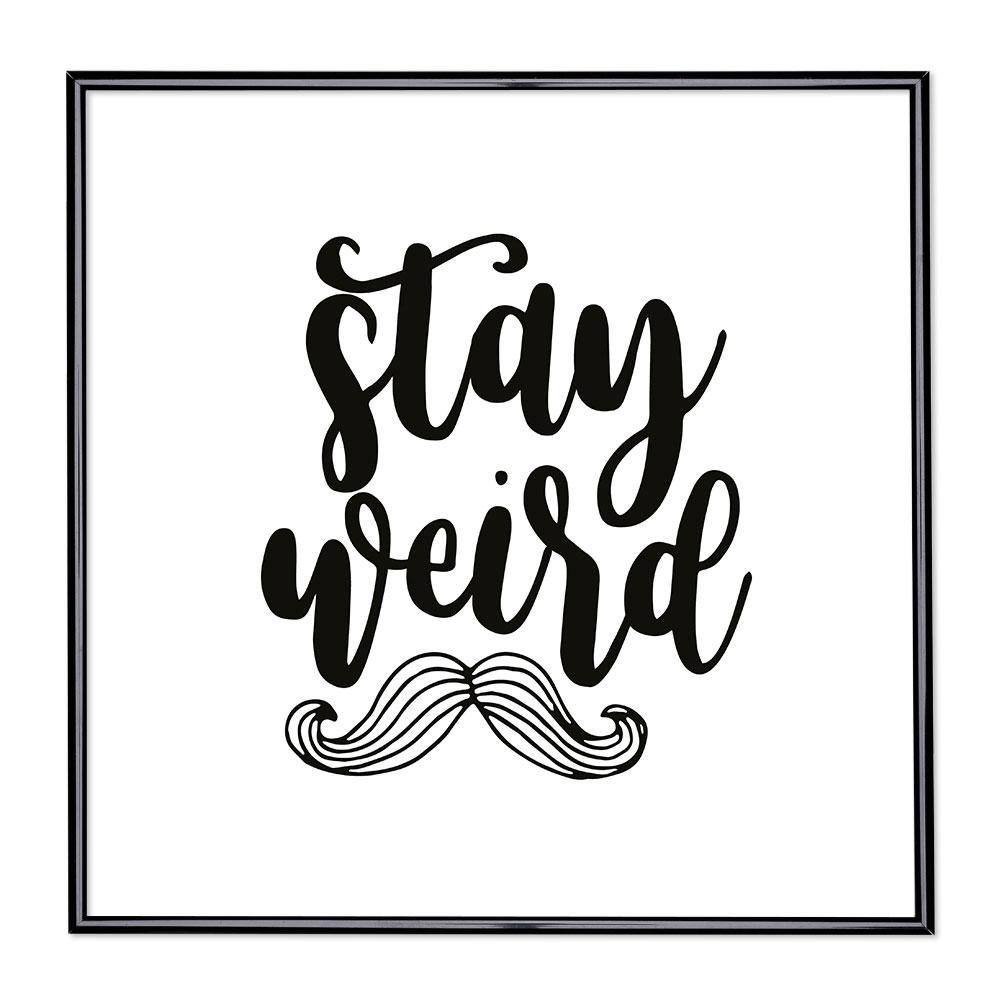 Bildram med ordstäv - Stay Weird