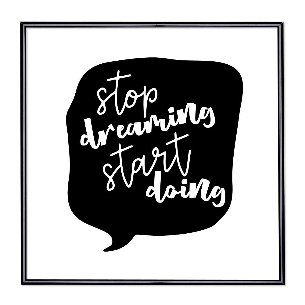 Bildram med ordstäv - Stop Dreaming Start Doing