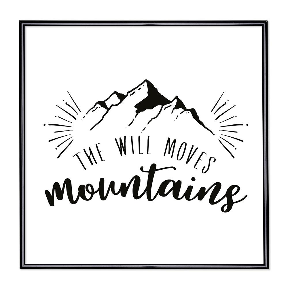 Bildram med ordstäv - The Will Moves Mountains