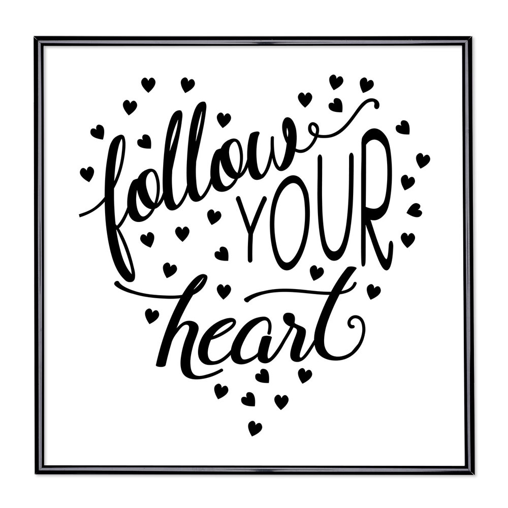 Bildram med ordstäv - Follow Your Heart