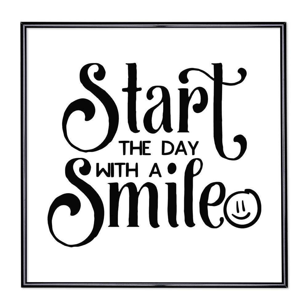 Bildram med ordstäv - Start The Day with a Smile