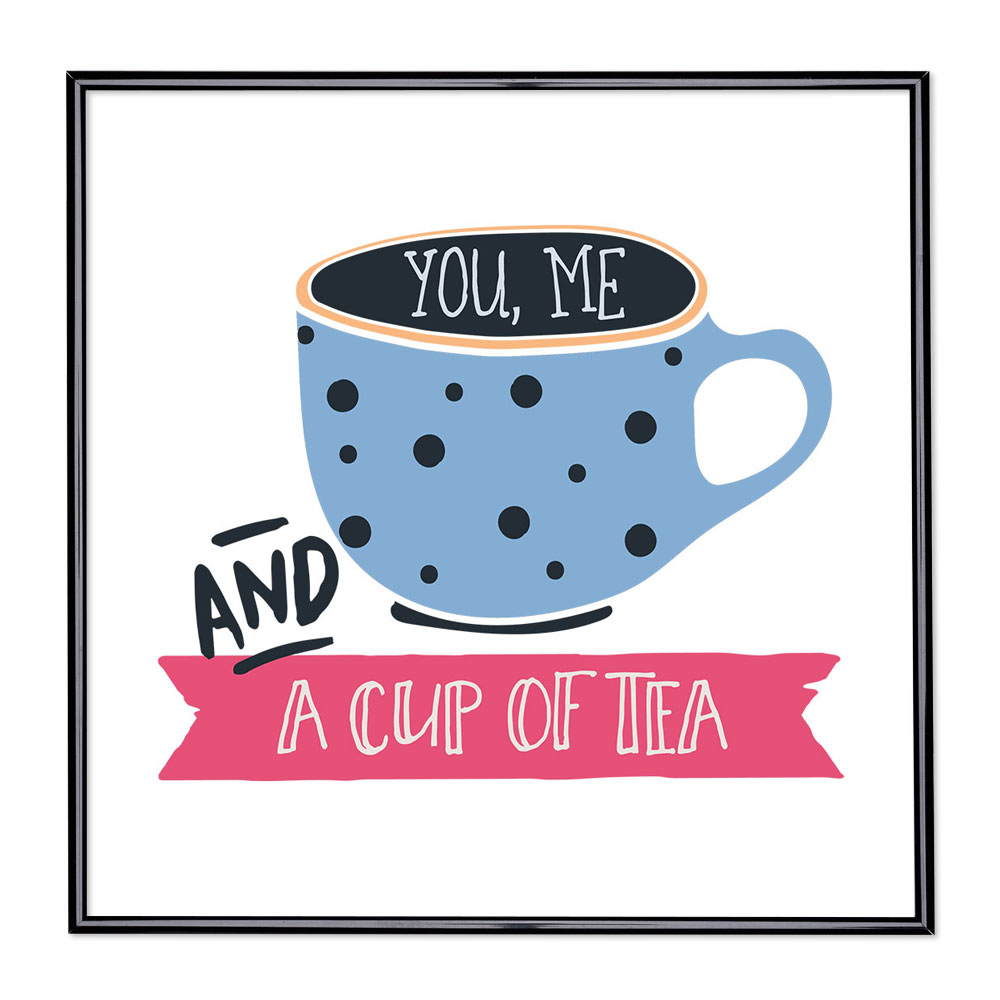Bildram med ordstäv - You Me And A Cup Of Tea